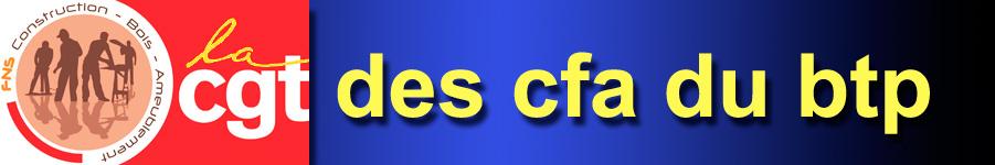 la cgt des CFA bâtiment et BTP